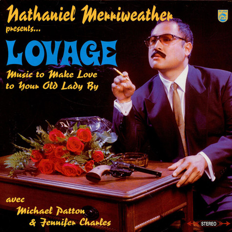 Nathaniel Merriweather Presents Lovage Avec Mike Patton & Jennifer Charles - Music To Make Love To Your Old Lady By