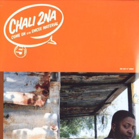 Chali 2NA - Come On / Emcee Material / Oh No
