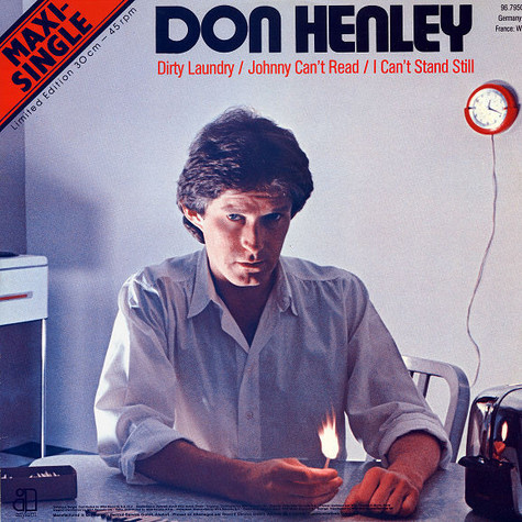 Don Henley - Dirty Laundry / Johnny Can't Read / I Can't Stand Still