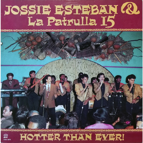 Jossie Esteban Y La Patrulla 15 - Hotter Than Ever!