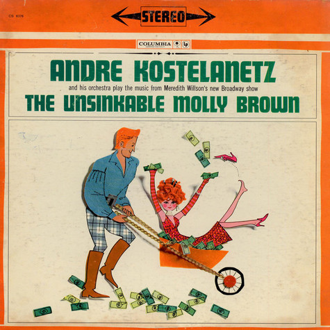 Andre Kostelanetz And His Orchestra - The Unsinkable Molly Brown