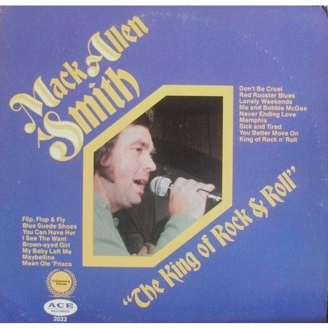 Mack Allen Smith - The King Of Rock & Roll