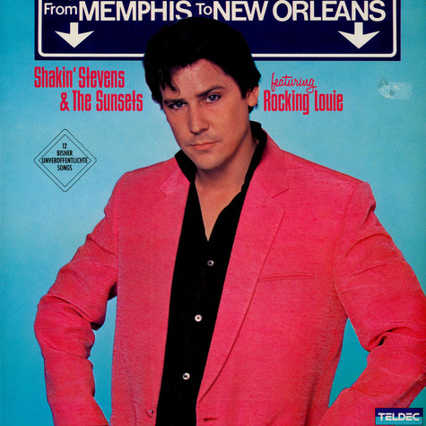 """Shakin' Stevens And The Sunsets Featuring Robert """"Rockin' Louie"""" Llewellyn - From Memphis To New Orleans"""