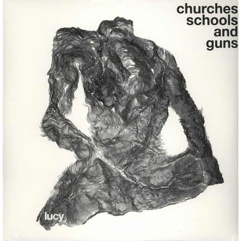 Lucy - Churches Schools And Guns