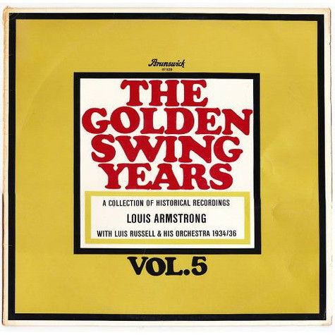Louis Armstrong With Luis Russell And His Orchestra - The Golden Swing Years - Vol. 5 - A Collection Of Historical Recordings - 1934/36