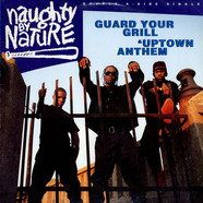 Naughty By Nature - Guard Your Grill / Uptown Anthem