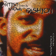 Artist Formerly Known As Fashion, The - Feel This Shit