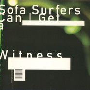 Sofa Surfers - Can i get a witness