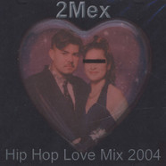 2Mex - Hip hop love mix 2004