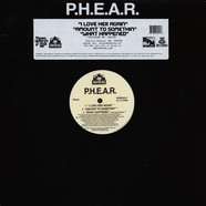 P.H.E.A.R. - I Love Her Again / Amount To Somethin / What Happened