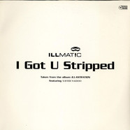 Illmatic - I Got U Stripped