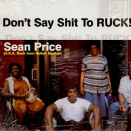 Sean Price - Don't Say Shit To Ruck
