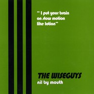 Wiseguys, The - Nil By Mouth