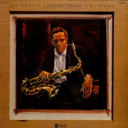 John Coltrane - The Gentle Side Of John Coltrane