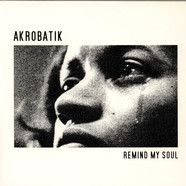 Akrobatik - Remind My Soul