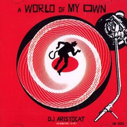 DJ Aristocat - A world of my own