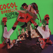 Gogol Bordello - Super taranata !