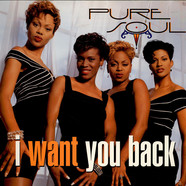 Pure Soul - I Want You Back