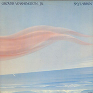 Grover WashingtonJr. - Skylarkin'