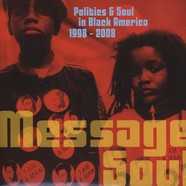 V.A. - Message Soul – Politics & Soul in Black America 1998- 2008