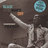V.A. - Black Mans Cry: The Inspiration Of Fela Kuti