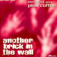 Hot Coffee Pres. Pink Coffee - Another Brick In The Wall
