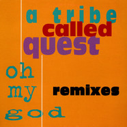 A Tribe Called Quest - Oh My God (Remixes)