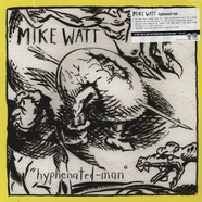 Mike Watt - Hyphenated-man