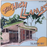 High Llamas, The - Talahomi Way