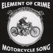 Element Of Crime / Perc Meets The Hidden Gentleman - Motorcycle Song / Man-I-Toba
