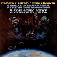 Afrika Bambaataa & Soulsonic Force - Planet Rock - The Album