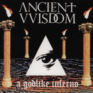 Ancient Wisdom - A Godlike Inferno