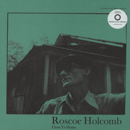 Roscoe Holcomb - Close To Home
