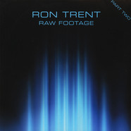 Ron Trent - Raw Footage Part 2