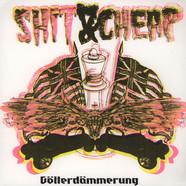 Shit & Cheap - Gotterdammerung EP
