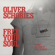 Oliver Schories - Free Your Soul