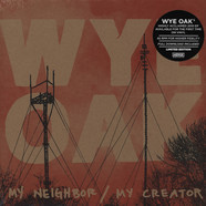 Wye Oak - My Neighbor / My Creator