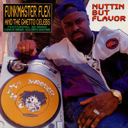 Funkmaster Flex & The Ghetto Celebs - Nuttin But Flavor