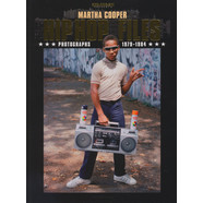 Martha Cooper - Hip Hop Files - Photographs 1979-1984 - Revised Edition