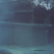 Pan American - Quiet City