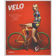 R. Klanten, S. Ehmann - Velo—-2nd Gear: Bicycle Culture and Style