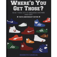 Bobbito Garcia - Where'd You Get Those? 10Th Anniversary Edition