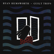 Ryan Hemsworth - Guilt Trips