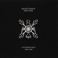 Rehearsed Dreams - Anthology 1983 - 1985