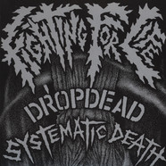 Dropdead / Systematic Death - Fighting For Life