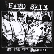 Hard Skin - We Are The Wankers