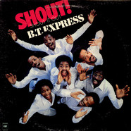 B.T. Express - Shout! (Shout It Out)