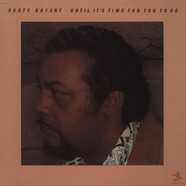 Rusty Bryant - Until It's Time For You To Go