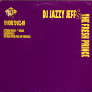 DJ Jazzy Jeff & The Fresh Prince - Yo Home To Bel-Air