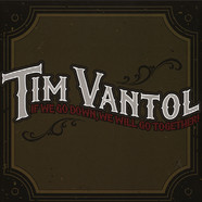 Tim Vantol - If We Go Down, We Will Go Together